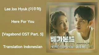 Lee Joo Hyuk (이주혁) – Here For You Lyrics ENG-INDO Vagabond 배…