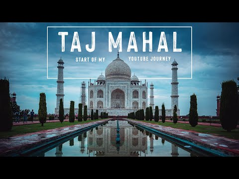 TAJ MAHAL Agra, India: Tour, History and Unknown Facts about Taj Mahal | 2020