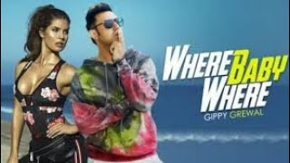 Where-baby-where (Gippy grewal-ft,Amanda cerny) new Punjabi song 2020 (Top MUSIC)