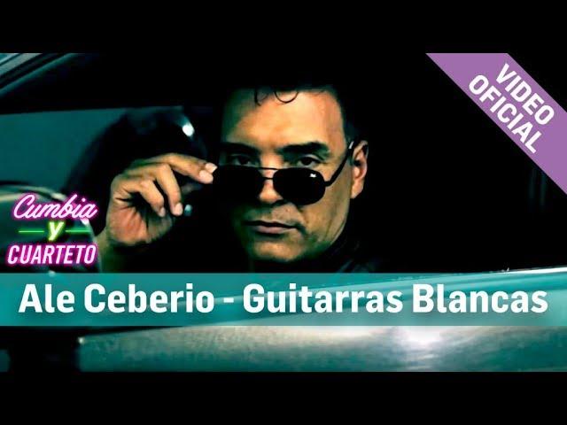 Ale Ceberio - Guitarras Blancas (Video Clip Oficial 2017)
