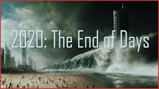 2020 The End of Days (natural disaster movie-mashup)