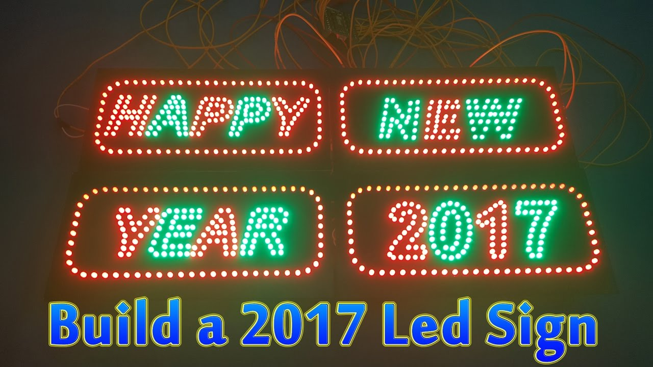 how to build a happy new year 2017 led sign youtube