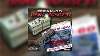 Feran Go - Bank Robbery | Official Audio | October 2021