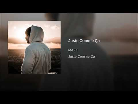 Youtube: MA2X – Juste Comme Ça (Freestyle)