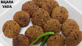 Bajra Vada Recipe | बाजरी ना वड़ा | Crispy Indian Snacks Recipe | Gujarati Style Bajri Na Vada