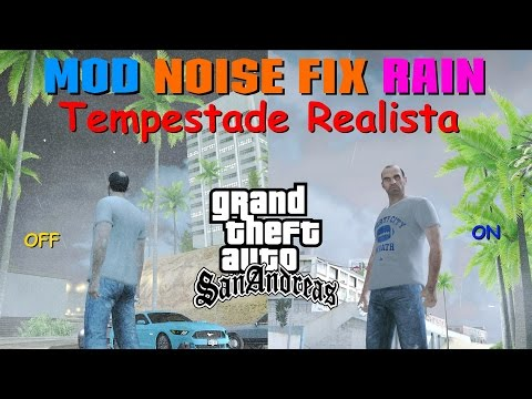 GTA MOD NOISE FIX RAIN Tempestade E Chuva Mais Realista PARA GTA SA FULL HD 1080p60