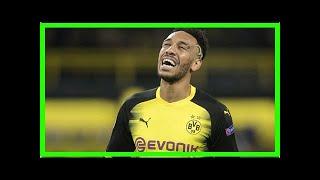 [Breaking News]Arsenal hit deadlock in talks Pierre-Emerick Aubameyang thumbnail