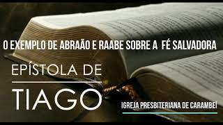 O EXEMPLO DE ABRAÃO E RAABE SOBRE A FÉ SALVADORA