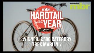 Hardtail of the Year 2015: £500 Winner - Trek Marlin 7
