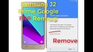 Samsung J2 Prime Google Account Remove