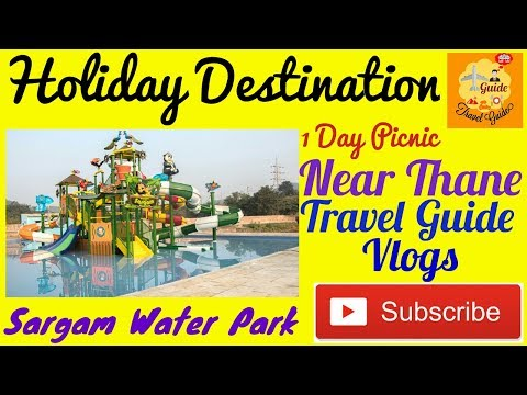Best Holiday Location - Sargam Water Park - (Vasai) - How To Plan Holiday
