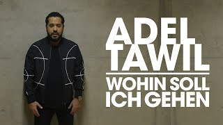 "Adel Tawil ""Wohin soll ich gehen"" (Official Music Video)"