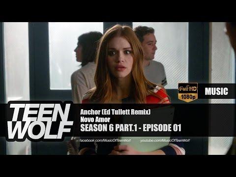 Novo Amor - Anchor (Ed Tullett Remix) | Teen Wolf 6x01 Music [HD]