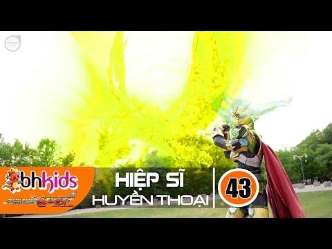 Siêu Nhân Hiệp Sĩ Huyền Thoại (Legend Heroes) Tập 43 : Nhát Chém Rồng