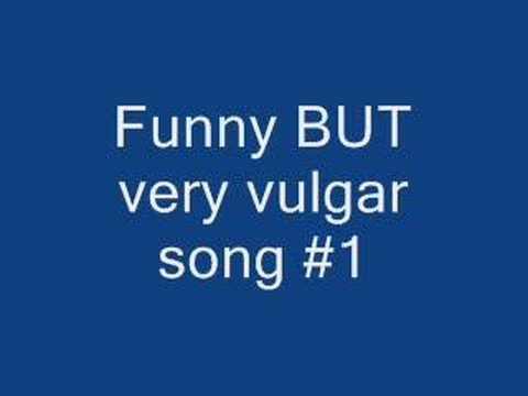 Funny vulgar song #1