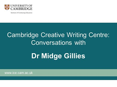 Cambridge Creative Writing Centre: Conversations With Dr Midge Gillies