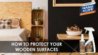 How to protect your wooden surfaces | Nano4-Wood | By NANO4LIFE