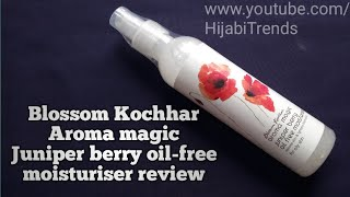 Best oily skin moisturiser- Blossom Kochhar aroma magic oil free moisturiser review || HijabiTrends