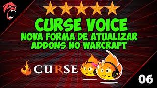 Curse Voice | Nova forma de Atualizar os Addons WoW | Convite para grupo do canal