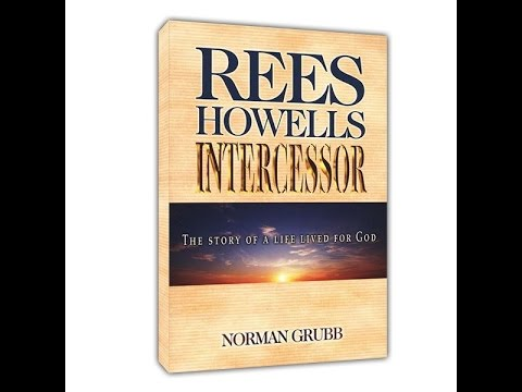 Rees Howells Holy Ghost Takes Possession...