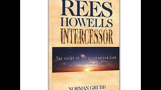 Rees Howells Holy Ghost Takes Possession (part 1 of 2)