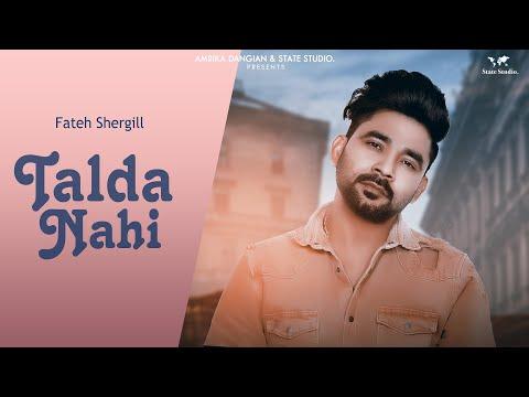 talda-nahi-|-fateh-shergill-|-gag-studioz-|-full-song-|-latest-punjabi-full-song-2018