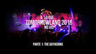 Lo que Tomorrowland 2018 no vio. Parte 1: The Gathering