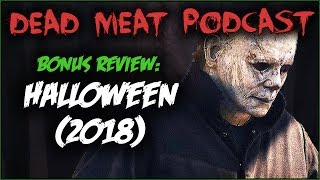 HALLOWEEN 2018 Review & Discussion