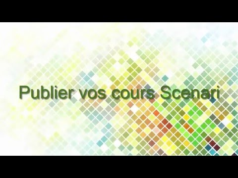 maitriser la publication des modules scenari sur moodle