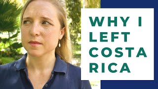 8 Reasons Why Americans LEAVE Costa Rica [Why I Left]