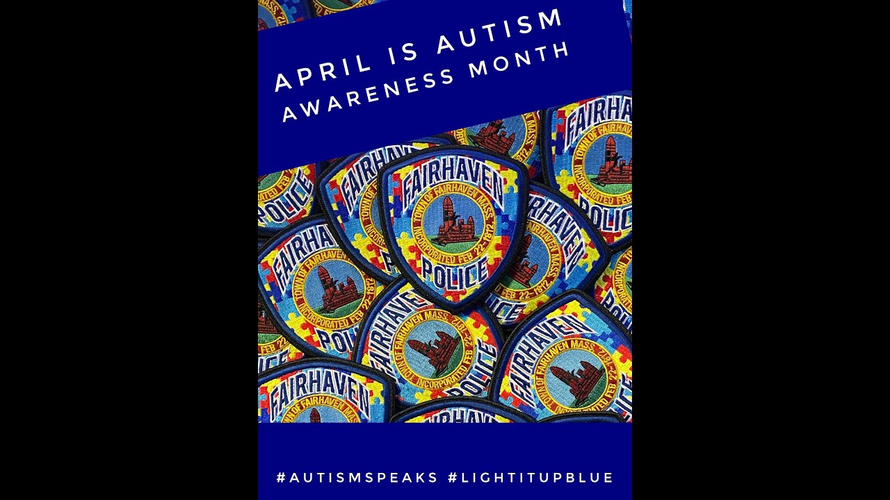 Fairhaven Police: Autism Awareness Month - April 2021