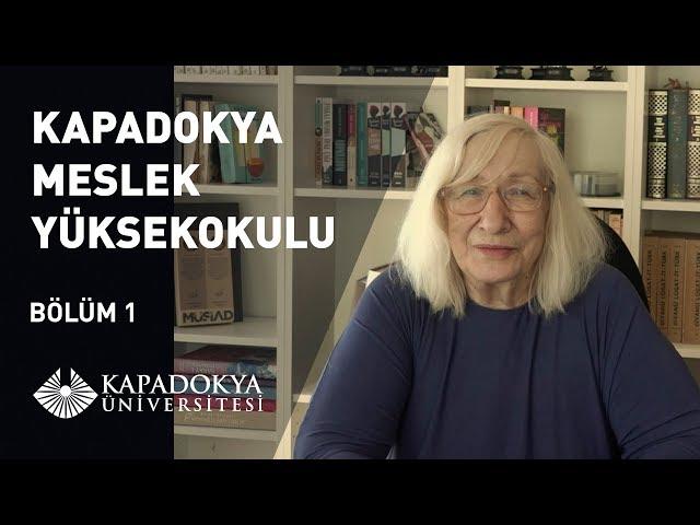 Kapadokya Meslek Yüksekokulu - Bölüm 1 | Alev Alatlı | Kapadokya Üniversitesi