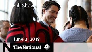The National for June 3, 2019 — Final report of MMIWG inquiry, Trump visits the U.K.