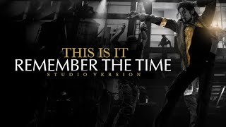 REMEMBER THE TIME - THIS IS IT (Studio Version) - Michael Jackson