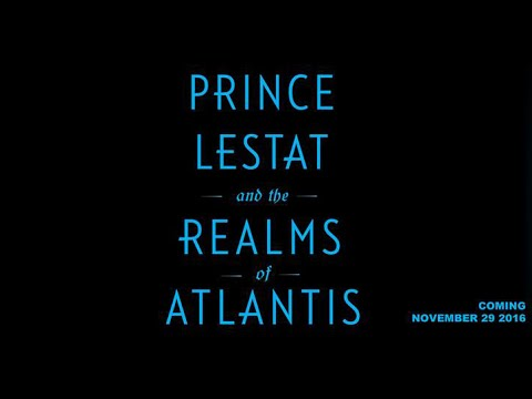 ANNE RICE - NEW NOVEL - 'Prince Lestat and the Realms of Atlantis'