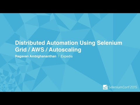 Distributed Automation Using Selenium Grid / AWS / Autoscaling