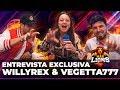 WILLYREX & VEGETTA777 en exclusiva!! DUEÑOS de MAD LIONS