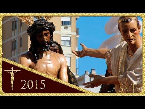 Ntro. Padre Jesús en su Presentación al Pueblo - Hermandad de San Benito (Semana Santa Sevilla 2015)
