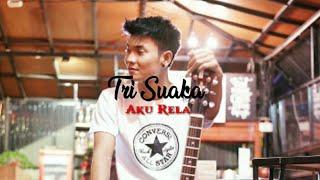 Gambar cover Tri Suaka - Aku Rela (Official video lyrics)