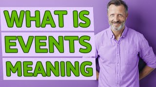 Events | Meaning of events