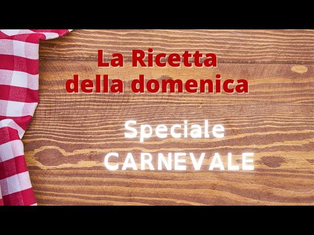 Speciale Carnevale   La ricetta della domenica   All'ombra del campanile