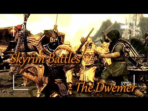 Skyrim Battles - The Dwemer.