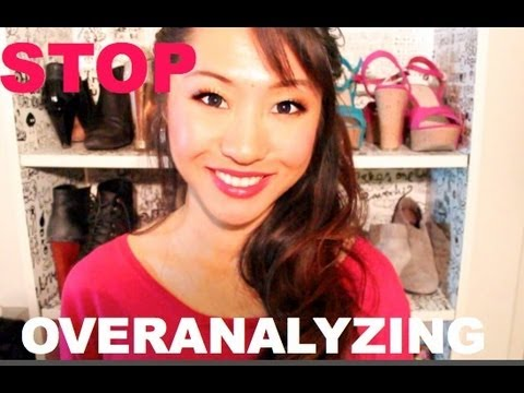 how to stop over analyzing dating