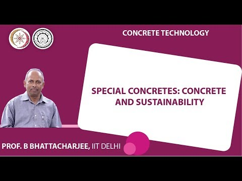 Mod-09 Lec-41 Special Concrete and Sustainability