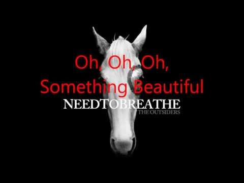 NeedToBreathe - Something Beautiful (Lyrics)