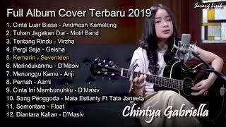 Chintya Gabriella Full Album Cover Terbaru 2019 | Cinta Luar Biasa, Tuhan jagakan dia, Tentang Rindu