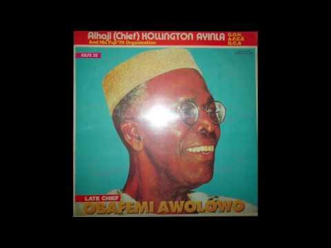 Alhaji Chief Kollington Ayinla – Late Chief Obafemi Awolowo (SIDE B)