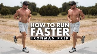 How To Run Faster | Ironman Prep