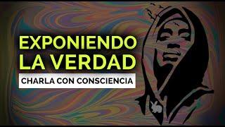 Plática a CONSCIENCIA con Exponiendo LA VERDAD / Dualidad
