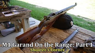 M1 Garand Rifle On the Range: Part 1 | Shooter's Corner